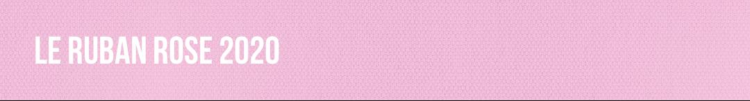 Le ruban rose 2020